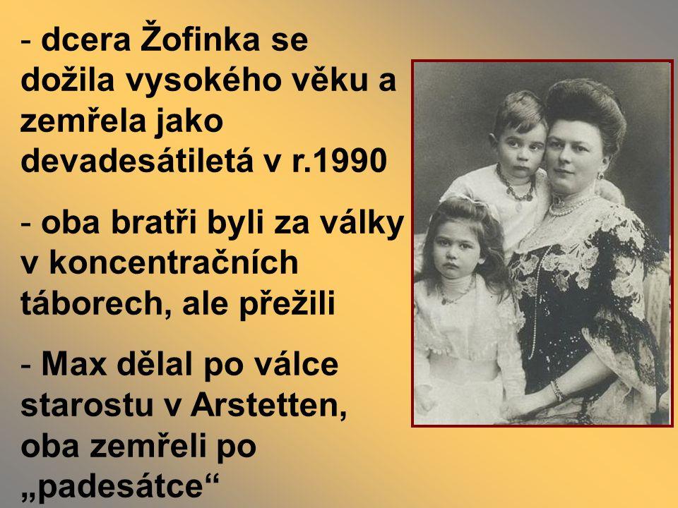 """- dcera Žofinka se dožila vysokého věku a zemřela jako devadesátiletá v r.1990 - oba bratři byli za války v koncentračních táborech, ale přežili - Max dělal po válce starostu v Arstetten, oba zemřeli po """"padesátce"""