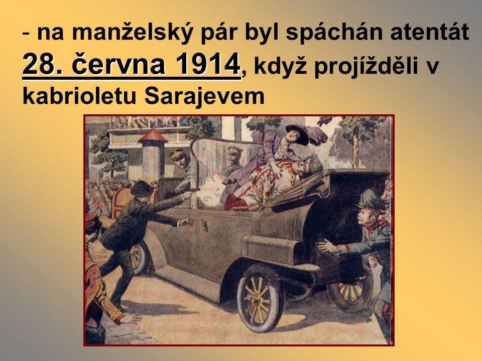 28.června 1914 - na manželský pár byl spáchán atentát 28.