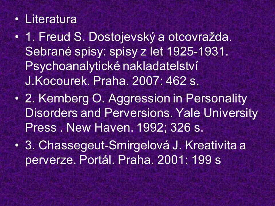 •Literatura •1.Freud S. Dostojevský a otcovražda.