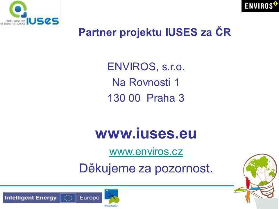 Partner projektu IUSES za ČR ENVIROS, s.r.o. Na Rovnosti 1 130 00 Praha 3 www.iuses.eu www.enviros.cz Děkujeme za pozornost.