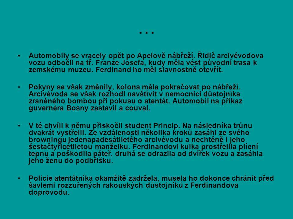 … •Automobily se vracely opět po Apelově nábřeží. Řidič arcivévodova vozu odbočil na tř. Franze Josefa, kudy měla vést původní trasa k zemskému muzeu.