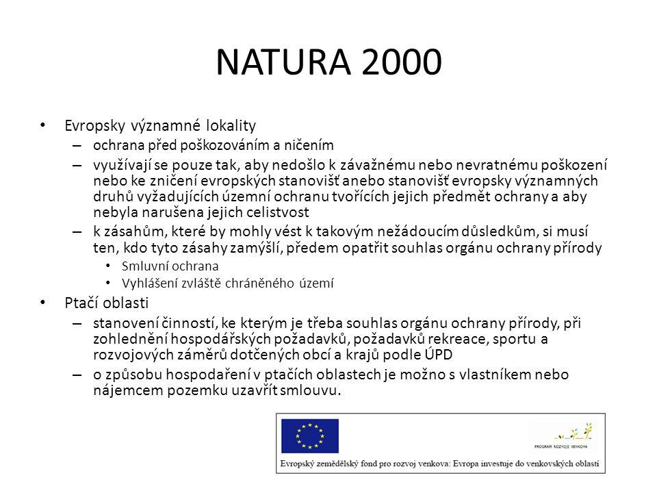 NATURA 2000 • Evropsky významné lokality – ochrana před poškozováním a ničením – využívají se pouze tak, aby nedošlo k závažnému nebo nevratnému poško