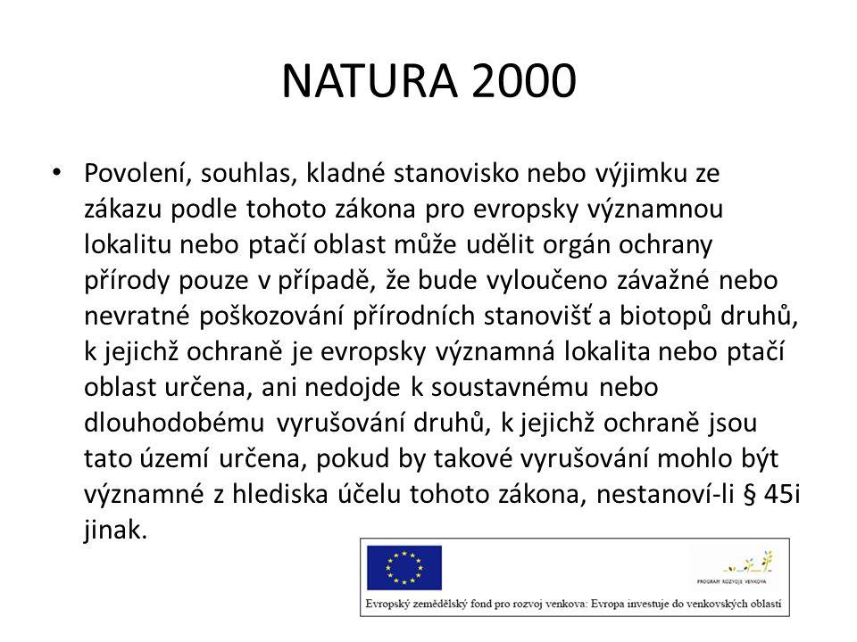 NATURA 2000 • Povolení, souhlas, kladné stanovisko nebo výjimku ze zákazu podle tohoto zákona pro evropsky významnou lokalitu nebo ptačí oblast může u