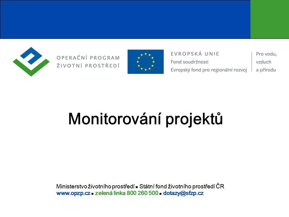 Ministerstvo životního prostředí  Státní fond životního prostředí ČR www.opzp.cz  zelená linka 800 260 500  dotazy@sfzp.cz Ministerstvo životního p