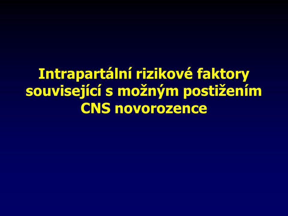 Intrapartální rizikové faktory související s možným postižením CNS novorozence