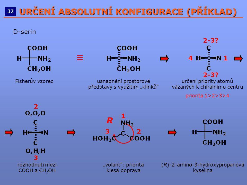 """(R)-2-amino-3-hydroxypropanová kyselina """"volant"""": priorita klesá doprava rozhodnutí mezi COOH a CH 2 OH určení priority atomů vázaných k chirálnímu ce"""