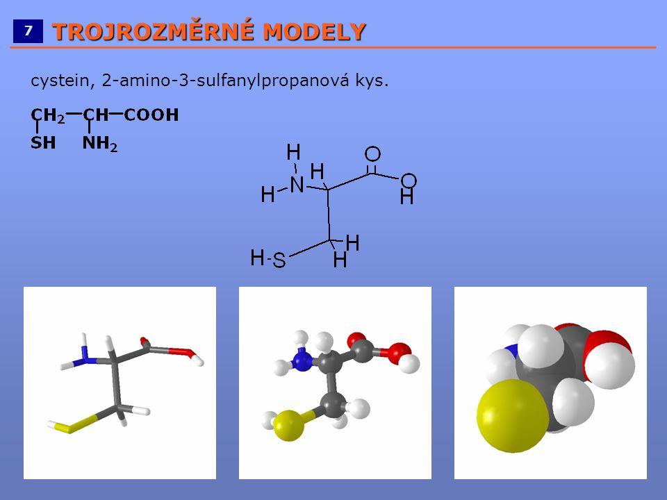 ____________________________________________________ 7 TROJROZMĚRNÉ MODELY cystein, 2-amino-3-sulfanylpropanová kys.