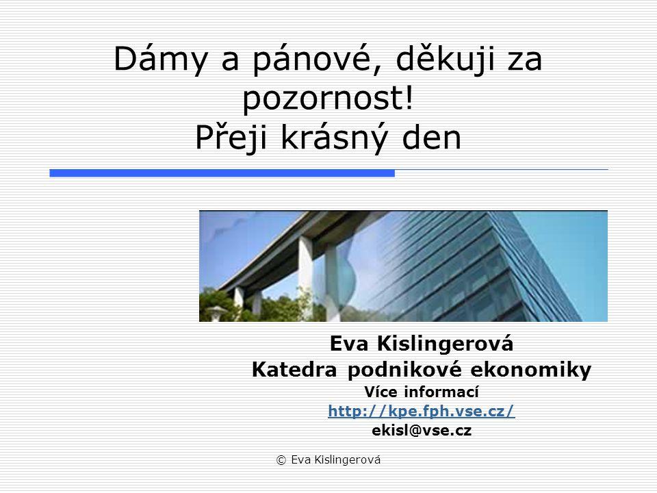 © Eva Kislingerová Dámy a pánové, děkuji za pozornost.