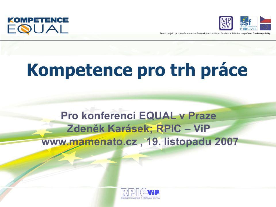 Pro konferenci EQUAL v Praze Zdeněk Karásek; RPIC – ViP www.mamenato.cz, 19.