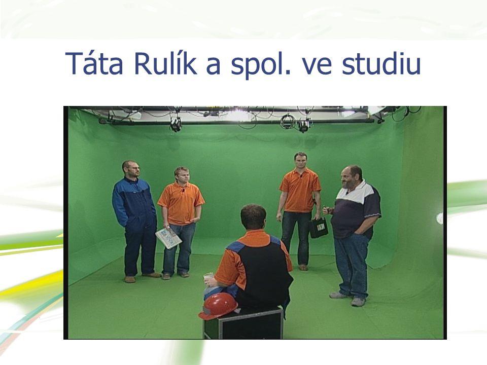 Táta Rulík a spol. ve studiu
