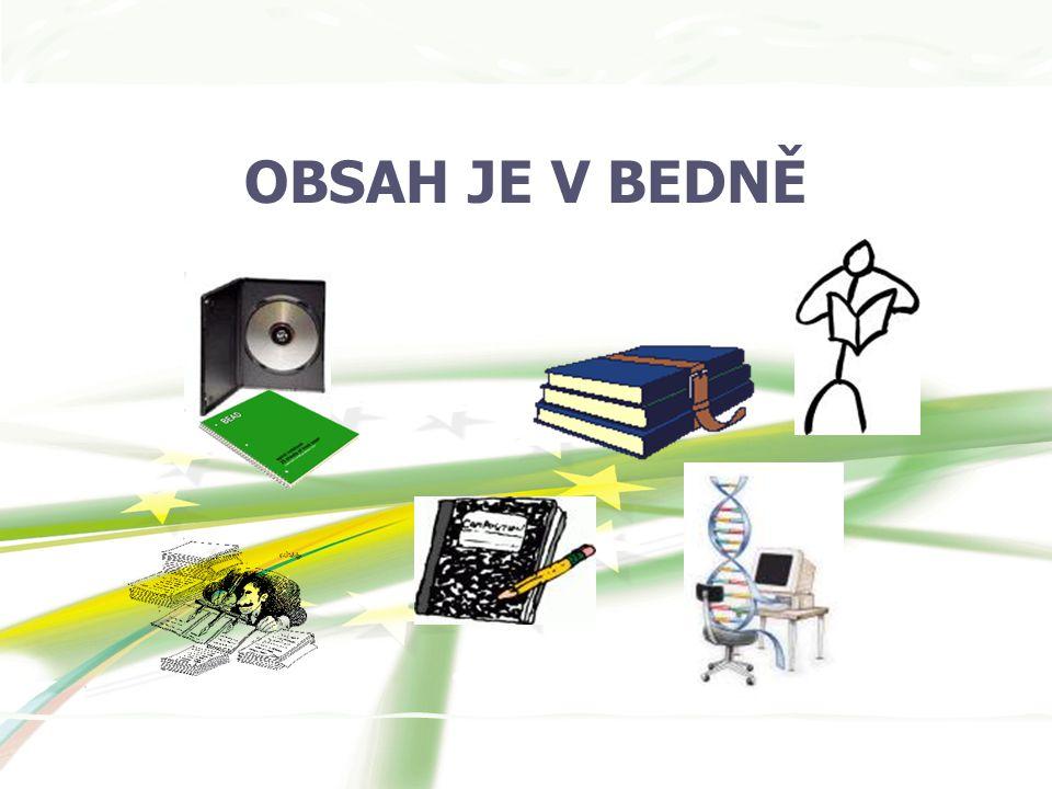 OBSAH JE V BEDNĚ