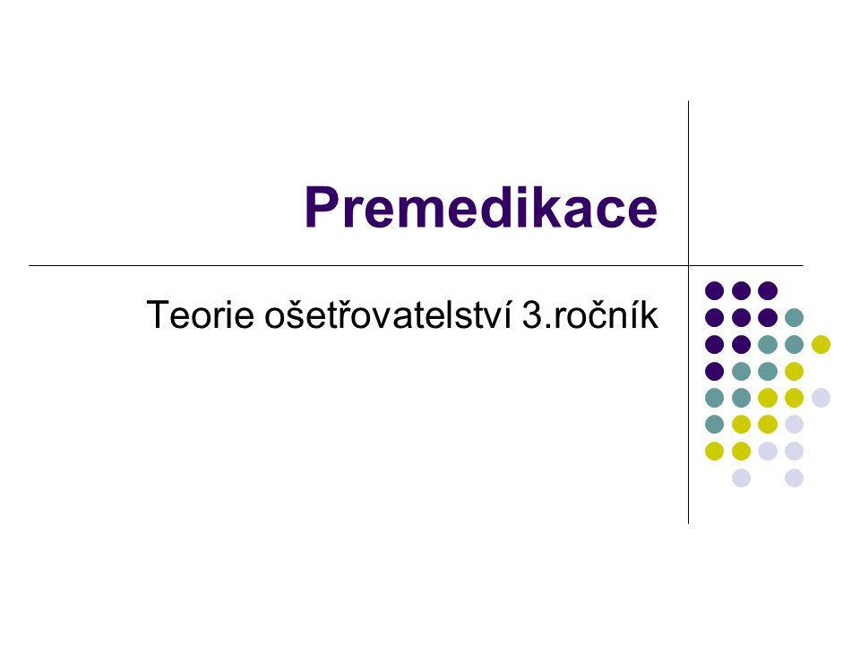 Premedikace Teorie ošetřovatelství 3.ročník