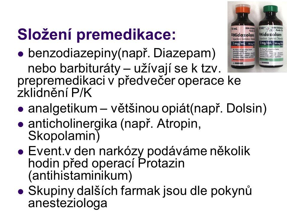Složení premedikace:  benzodiazepiny(např.Diazepam) nebo barbituráty – užívají se k tzv.