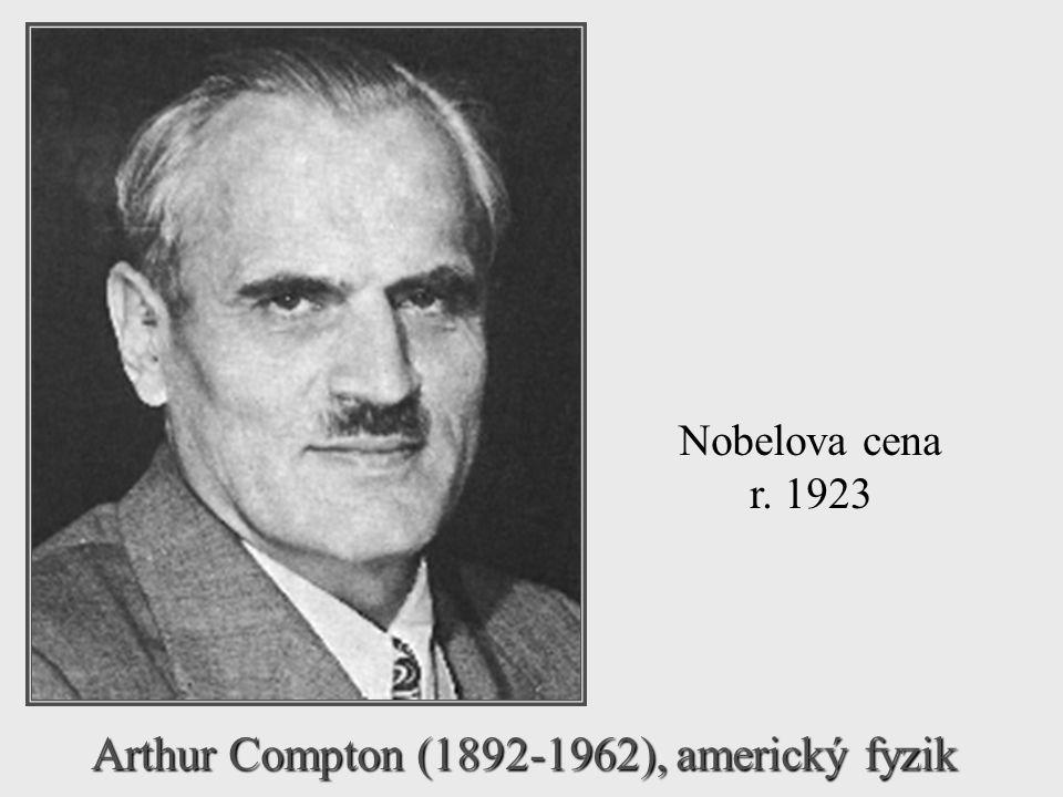 Arthur Compton (1892-1962), americký fyzik Nobelova cena r. 1923