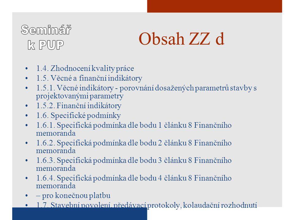 Obsah ZZ d •1.4. Zhodnocení kvality práce •1.5. Věcné a finanční indikátory •1.5.1.