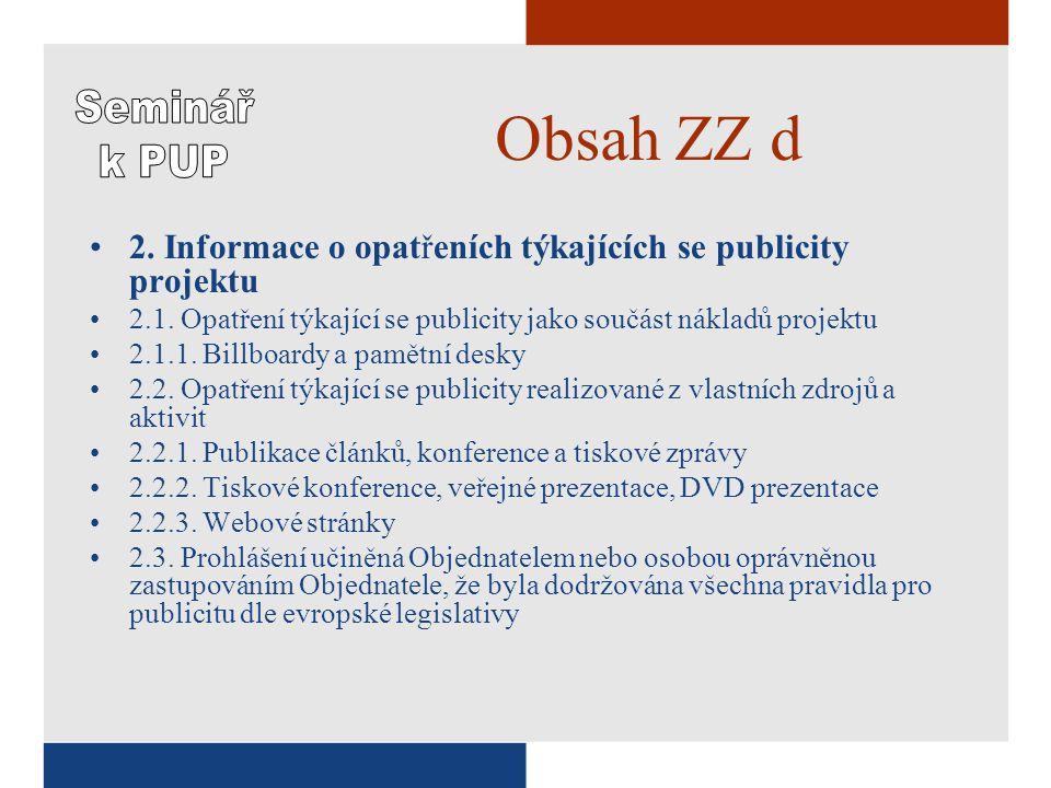 Obsah ZZ d •2. Informace o opatřeních týkajících se publicity projektu •2.1.