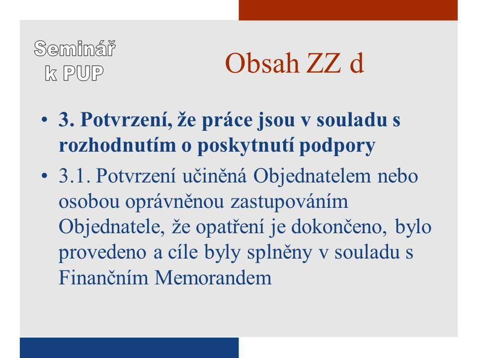 Obsah ZZ d •3. Potvrzení, že práce jsou v souladu s rozhodnutím o poskytnutí podpory •3.1.