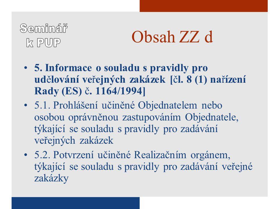 Obsah ZZ d •5. Informace o souladu s pravidly pro udělování veřejných zakázek [čl.