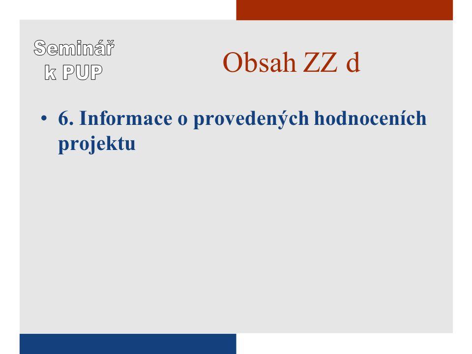 Obsah ZZ d •6. Informace o provedených hodnoceních projektu