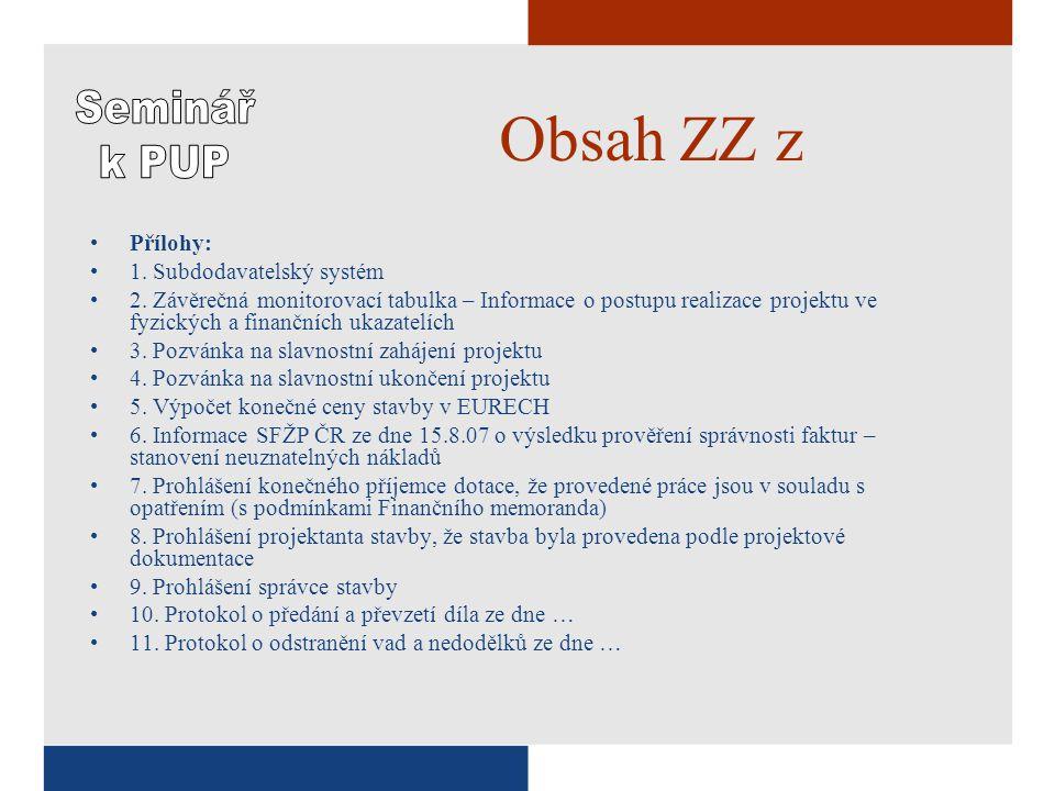 Obsah ZZ z •Přílohy: •1. Subdodavatelský systém •2.