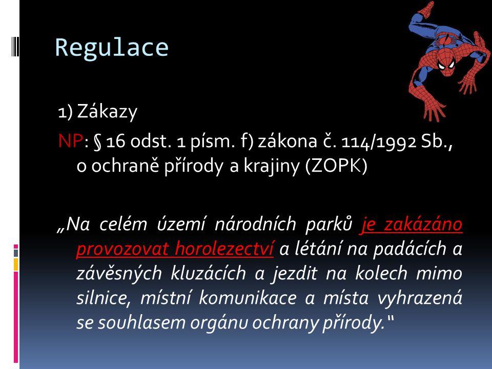 Regulace 1) Zákazy NP: § 16 odst.1 písm. f) zákona č.