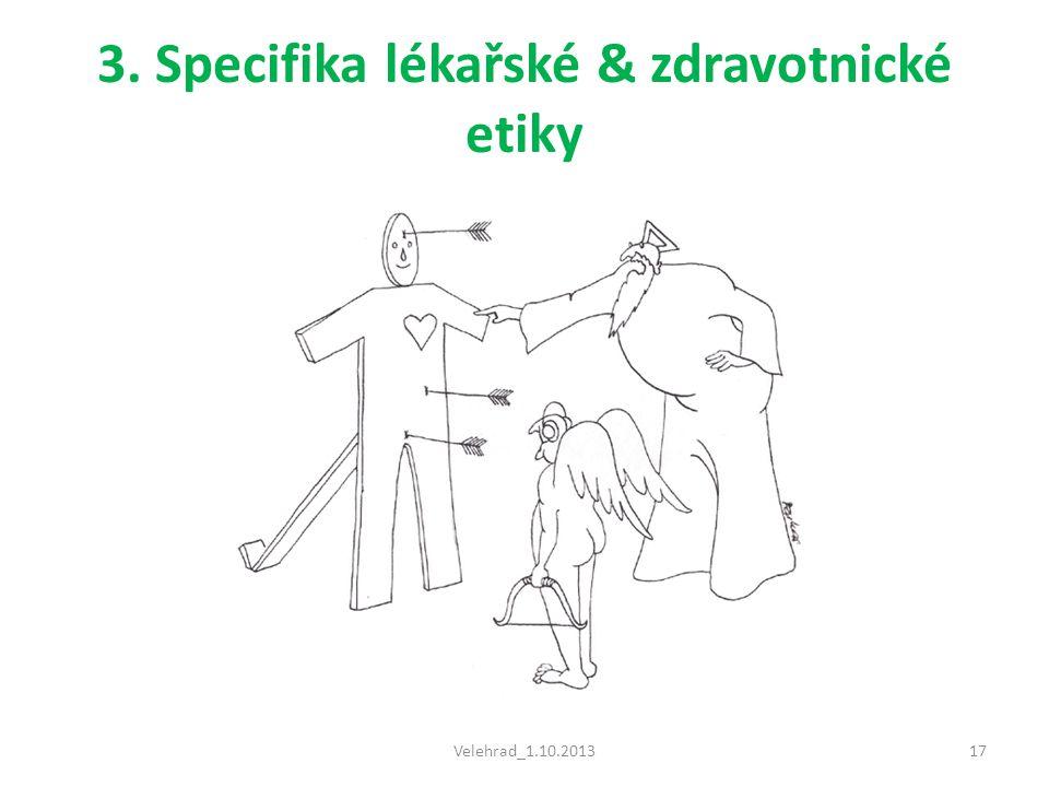 3. Specifika lékařské & zdravotnické etiky Velehrad_1.10.201317