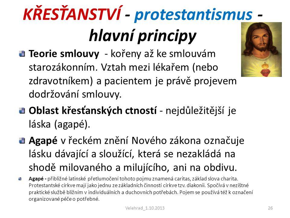 Velehrad_1.10.201326 KŘESŤANSTVÍ - protestantismus - hlavní principy Teorie smlouvy - kořeny až ke smlouvám starozákonním. Vztah mezi lékařem (nebo zd