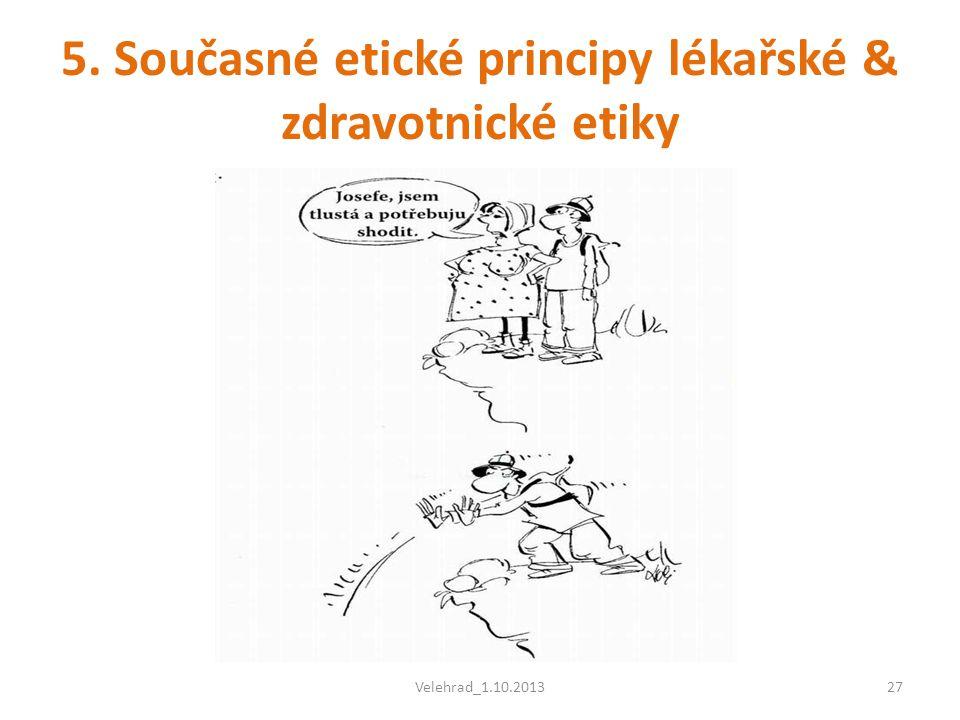 5. Současné etické principy lékařské & zdravotnické etiky Velehrad_1.10.201327