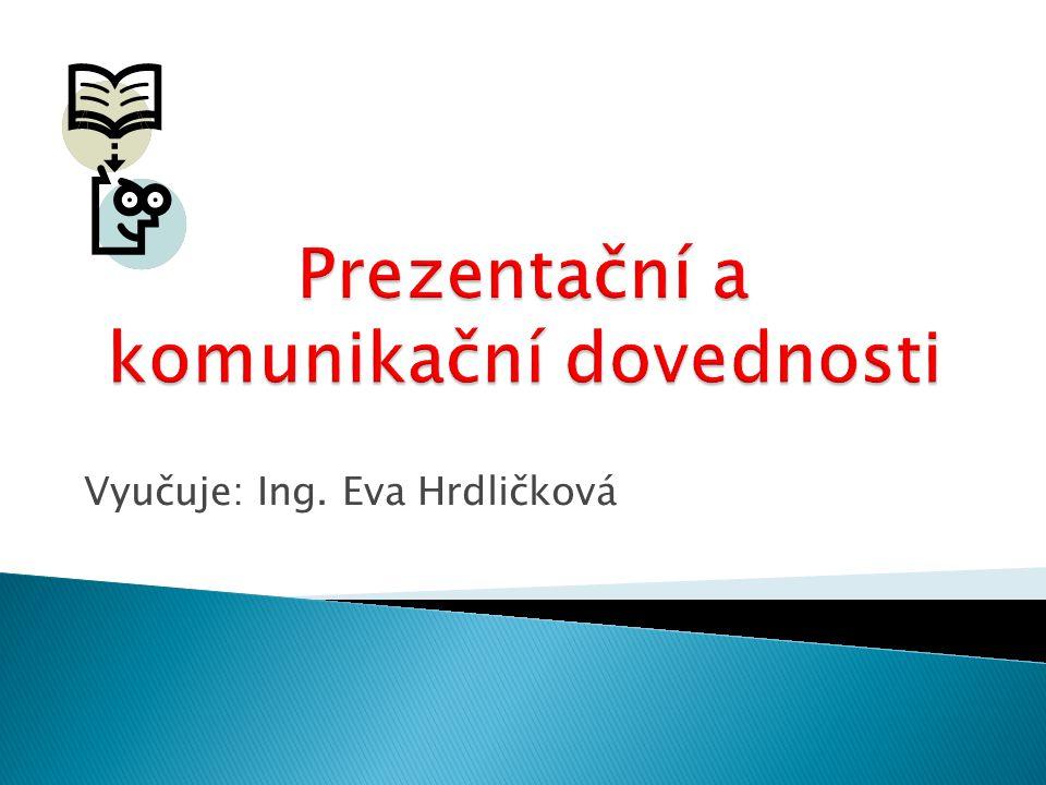 Vyučuje: Ing. Eva Hrdličková