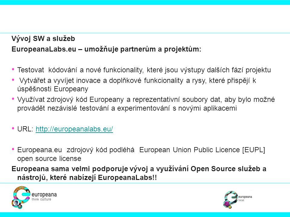 Vývoj SW a služeb EuropeanaLabs.eu – umožňuje partnerům a projektům: • Testovat kódování a nové funkcionality, které jsou výstupy dalších fází projekt