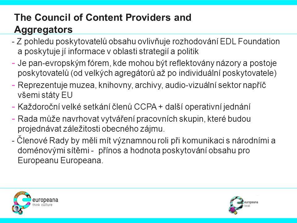 - Z pohledu poskytovatelů obsahu ovlivňuje rozhodování EDL Foundation a poskytuje jí informace v oblasti strategií a politik - Je pan-evropským fórem,
