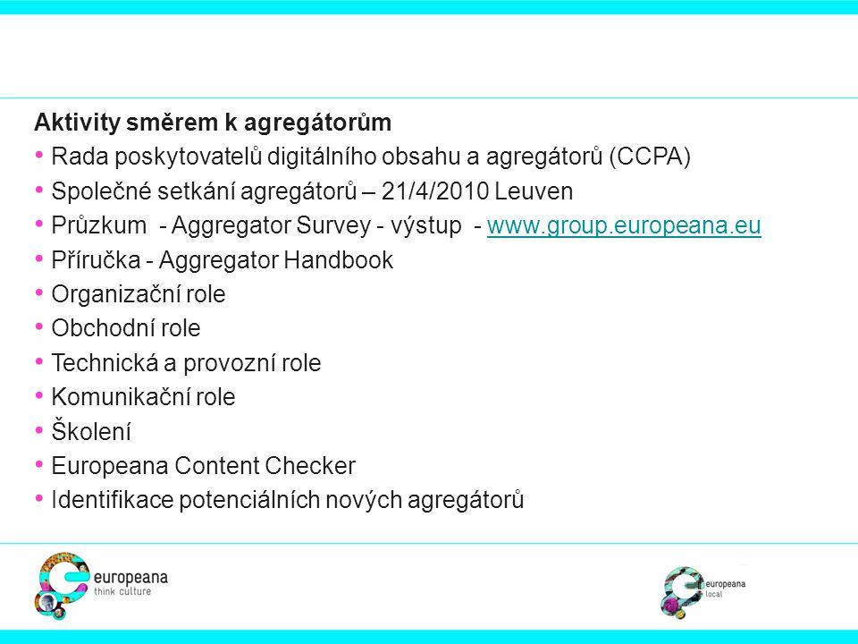 Aktivity směrem k agregátorům • Rada poskytovatelů digitálního obsahu a agregátorů (CCPA) • Společné setkání agregátorů – 21/4/2010 Leuven • Průzkum -