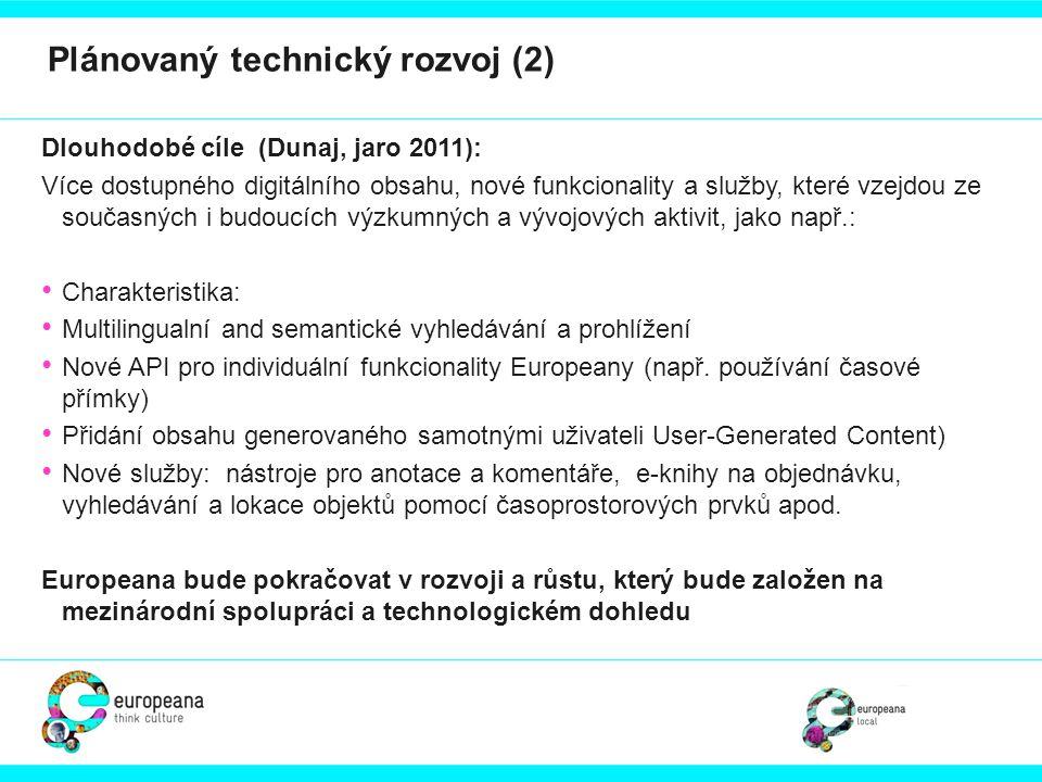Data Model Do verze Rýn bude využíván: Europeana Semantic Elements V3.2 (ESE) & normalizace podle existujících a aktuálních směrnic (http://group.europeana.eu/web/guest/provide_content)http://group.europeana.eu/web/guest/provide_content Ve vývoji: Europeana Data Model (EDM) – bude aplikován pro verzi Dunaj