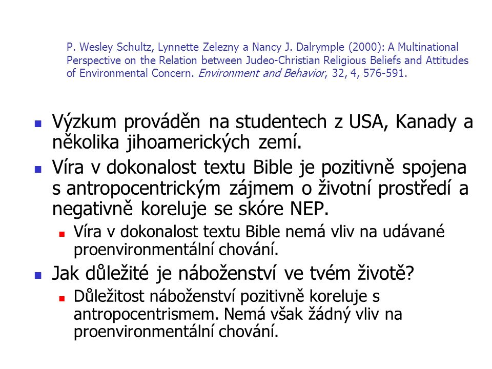 P. Wesley Schultz, Lynnette Zelezny a Nancy J. Dalrymple (2000): A Multinational Perspective on the Relation between Judeo-Christian Religious Beliefs