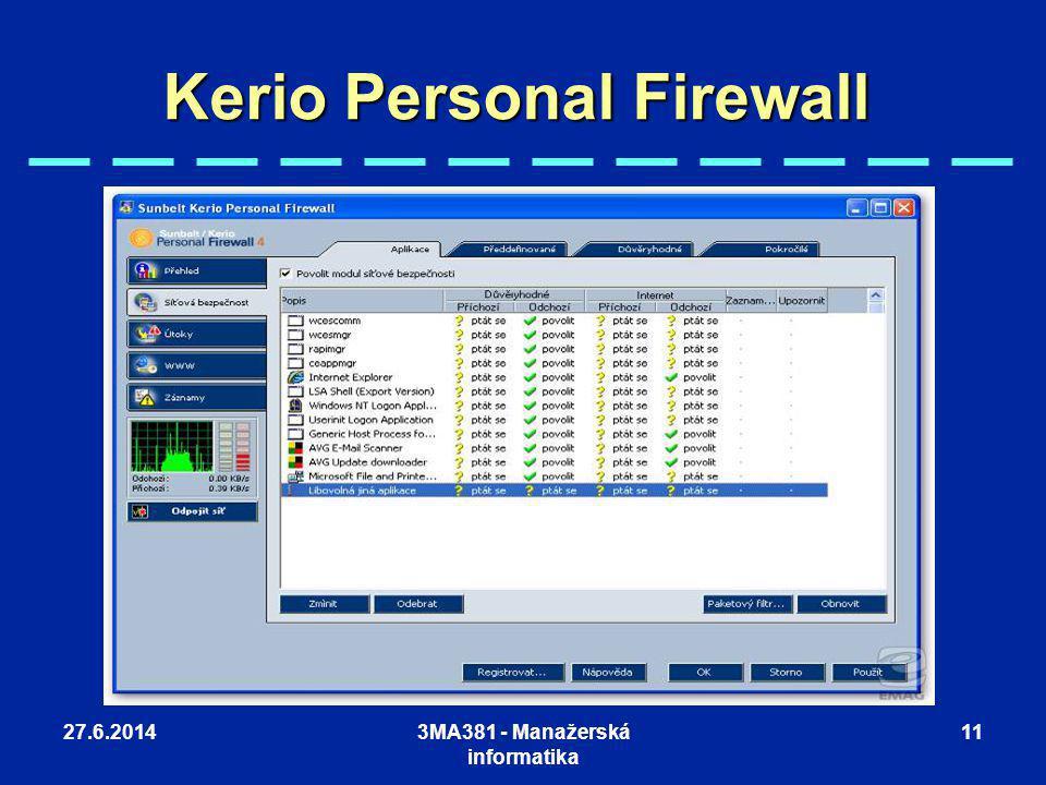 27.6.20143MA381 - Manažerská informatika 11 Kerio Personal Firewall