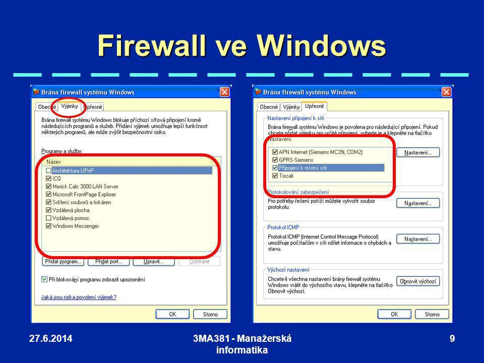 27.6.20143MA381 - Manažerská informatika 9 Firewall ve Windows