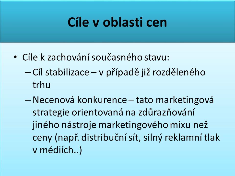 Cíle v oblasti cen • Cíle k zachování současného stavu: – Cíl stabilizace – v případě již rozděleného trhu – Necenová konkurence – tato marketingová strategie orientovaná na zdůrazňování jiného nástroje marketingového mixu než ceny (např.