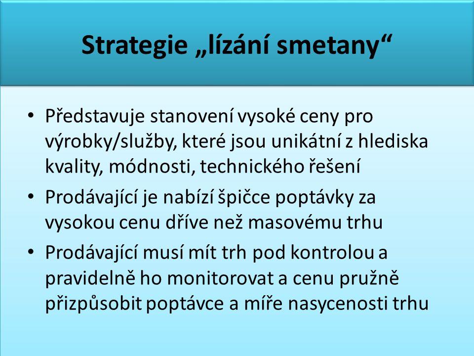 """Strategie """"lízání smetany"""" • Představuje stanovení vysoké ceny pro výrobky/služby, které jsou unikátní z hlediska kvality, módnosti, technického řešen"""