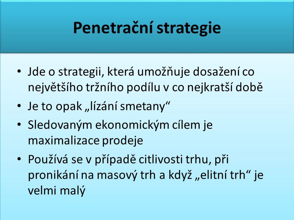 """Penetrační strategie • Jde o strategii, která umožňuje dosažení co největšího tržního podílu v co nejkratší době • Je to opak """"lízání smetany • Sledovaným ekonomickým cílem je maximalizace prodeje • Používá se v případě citlivosti trhu, při pronikání na masový trh a když """"elitní trh je velmi malý"""