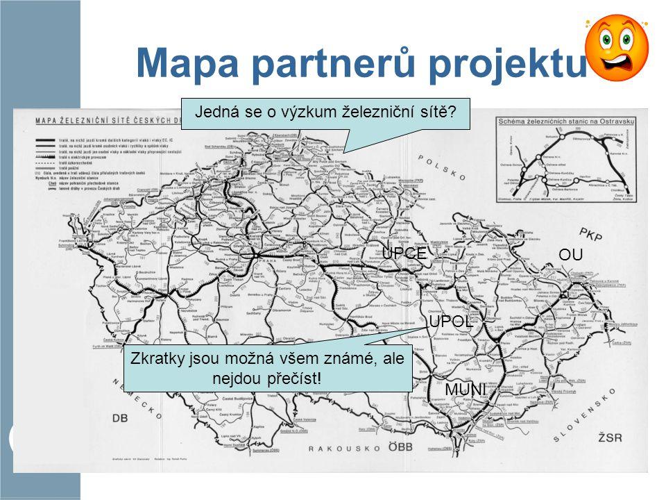 Mapa partnerů projektu OU MUNI UPCE UPOL Jedná se o výzkum železniční sítě? Zkratky jsou možná všem známé, ale nejdou přečíst!