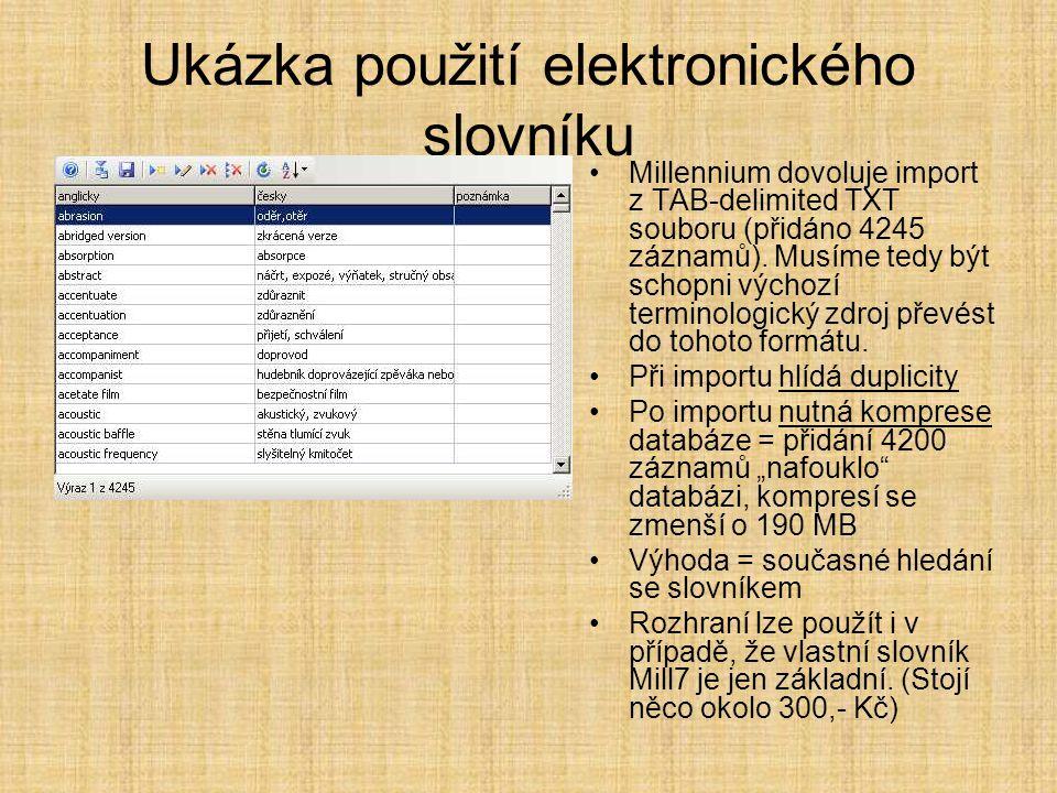 Ukázka použití elektronického slovníku •Millennium dovoluje import z TAB-delimited TXT souboru (přidáno 4245 záznamů). Musíme tedy být schopni výchozí