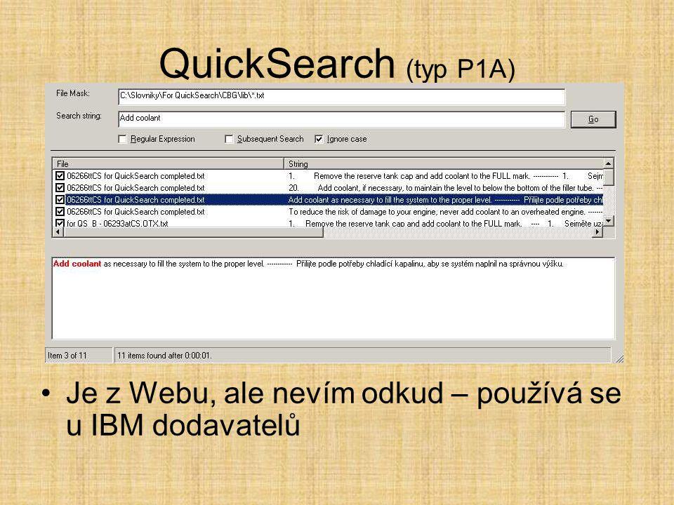 QuickSearch (typ P1A) •Je z Webu, ale nevím odkud – používá se u IBM dodavatelů