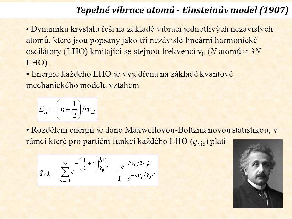 • Dynamiku krystalu řeší na základě vibrací jednotlivých nezávislých atomů, které jsou popsány jako tři nezávislé lineární harmonické oscilátory (LHO) kmitající se stejnou frekvencí ν E (N atomů ≈ 3N LHO).
