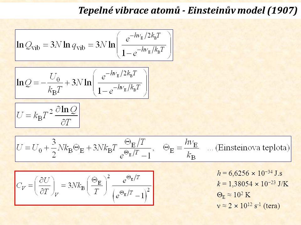 h = 6,6256  10  34 J.s k = 1,38054  10  23 J/K Θ E ≈ 10 2 K ν ≈ 2  10 12 s -1 (tera)