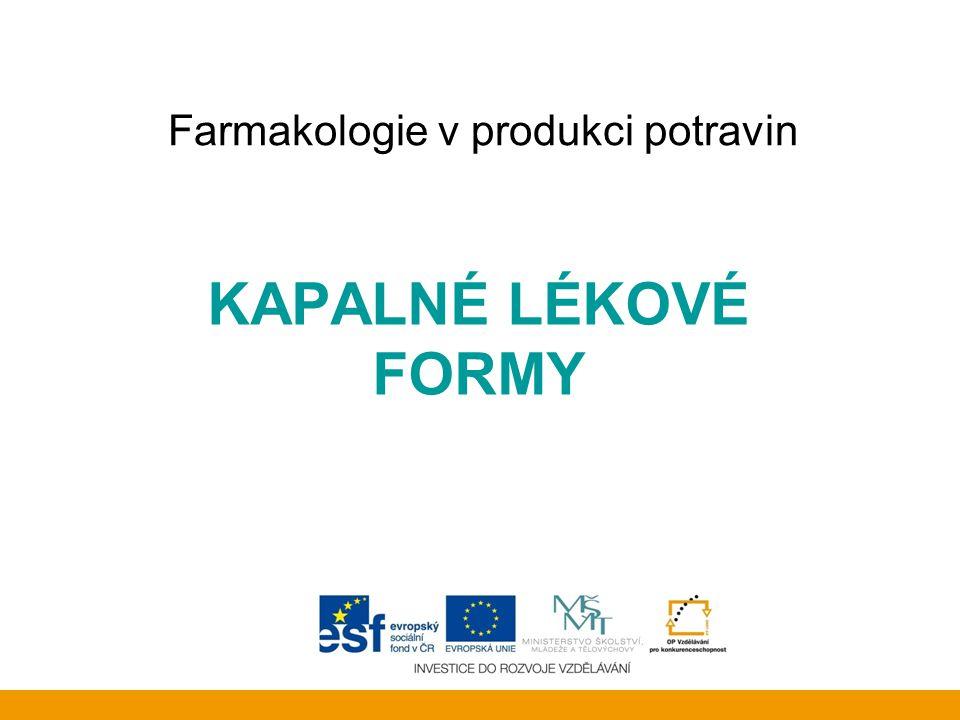Farmakologie v produkci potravin KAPALNÉ LÉKOVÉ FORMY