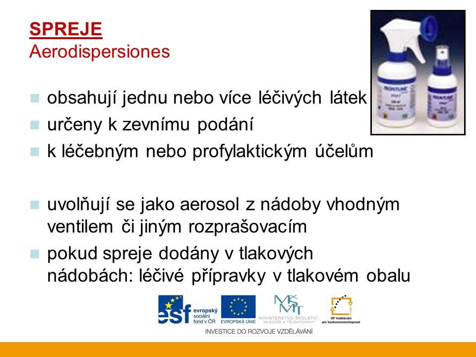 SPREJE Aerodispersiones n obsahují jednu nebo více léčivých látek n určeny k zevnímu podání n k léčebným nebo profylaktickým účelům n uvolňují se jako aerosol z nádoby vhodným ventilem či jiným rozprašovacím n pokud spreje dodány v tlakových nádobách: léčivé přípravky v tlakovém obalu