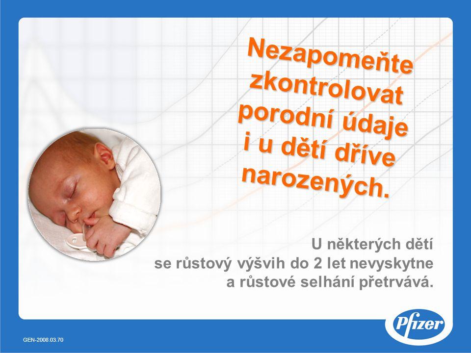 Nezapomeňte zkontrolovat porodní údaje i u dětí dříve narozených. U některých dětí se růstový výšvih do 2 let nevyskytne a růstové selhání přetrvává.