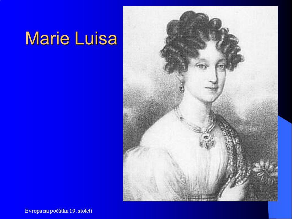 Evropa na počátku 19. století Marie Luisa