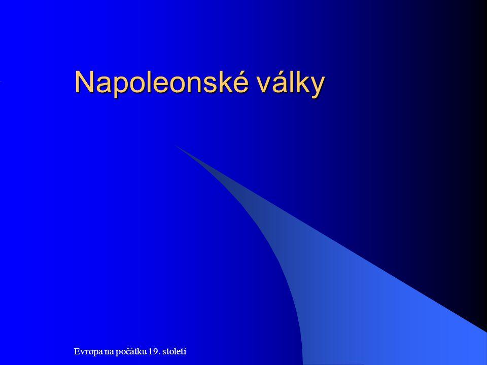 Evropa na počátku 19. století Napoleonské války