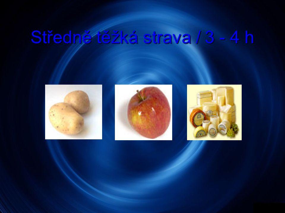 Středně těžká strava / 3 - 4 h